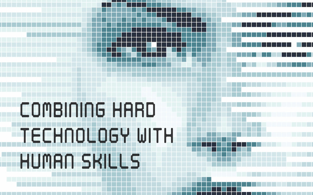 Combining hard technology with human skills